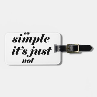 life is simple it;s just note easy luggage tag