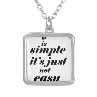 life is simple it;s just note easy silver plated necklace