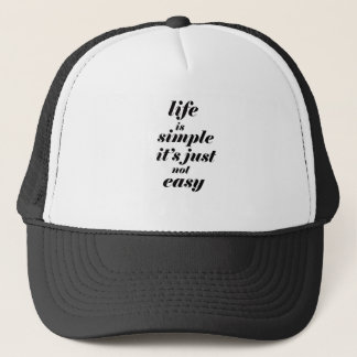 life is simple it;s just note easy trucker hat
