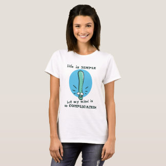 life is simple my mind is complicated cartoon T-Shirt