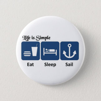 Life is simple, sail 2 inch round button