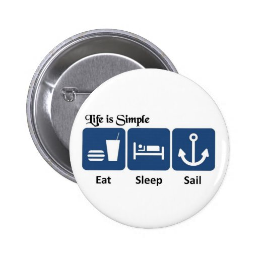 Life is simple, sail buttons