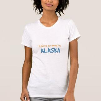 Life is so good in Alaska T-shirts