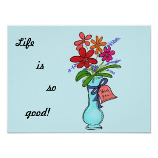 Life is so good poster. poster