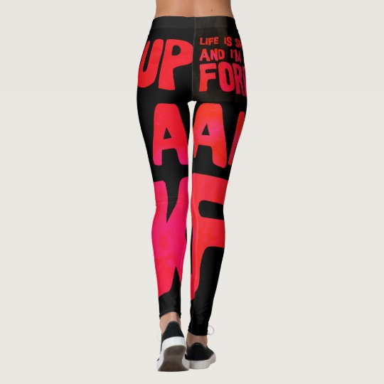 Life is soup and I'm to fork Leggings