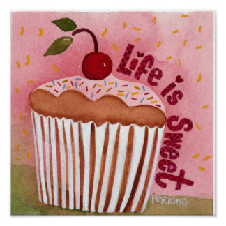 Life is Sweet Cupcake Poster
