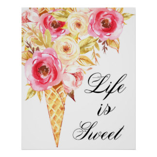 Life Is Sweet, Watercolor Floral Ice Cream Cone Poster
