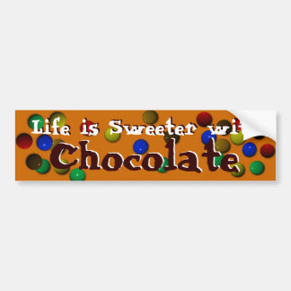 Life Is Sweeter With Chocolate Bumper Sticker