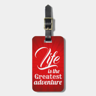 Life is the Greatest Adventure Luggage Tag