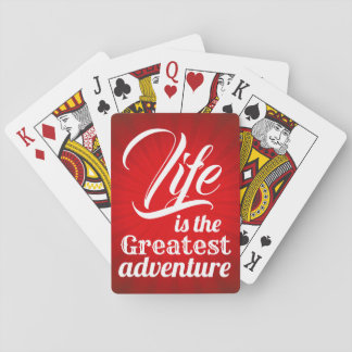 Life is the Greatest Adventure Playing Cards