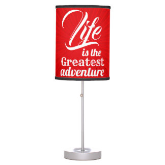 Life is the Greatest Adventure Table Lamp
