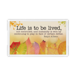 Life Is To Be Lived Acrylic Tray