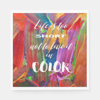 Life Is Too Short Abstract Modern Colorful Paper Napkins