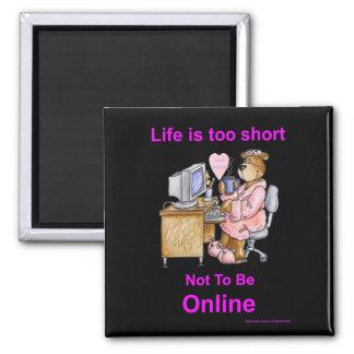 Life is too short - black Magnet