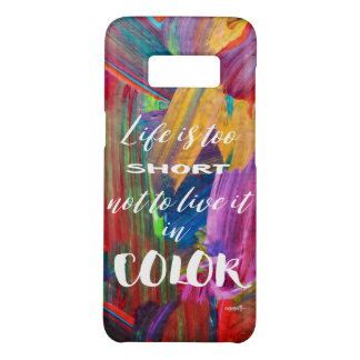Life Is Too Short Colorful Abstract Modern Case-Mate Samsung Galaxy S8 Case