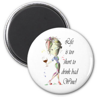 Life is too short for bad Wine, Humorous Gifts 2 Inch Round Magnet