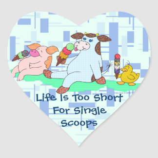 Life Is Too Short For Single Scoops Heart Sticker