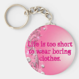 Life is too short keychain