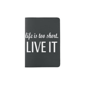 """Life is too short. Live it"" Quote Passport Holder"