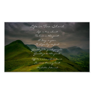 Life is Too Short ~ Rolling Hills Mountain Poem Poster