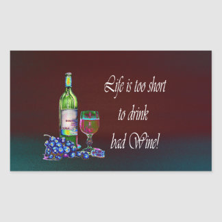 Life is too short to drink bad Wine! Humorous Gift Sticker