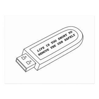 Life is too short to remove the USB safely funny Postcard