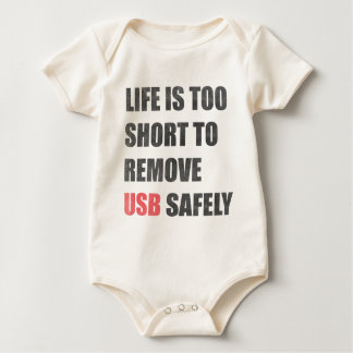 Life Is Too Short To Remove Usb Safely Baby Bodysuit