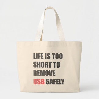 Life Is Too Short To Remove Usb Safely Large Tote Bag