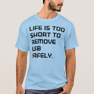 Life IS too shorts T-Shirt