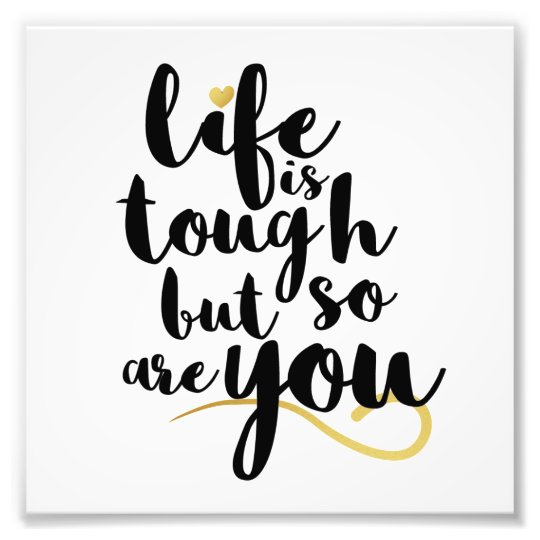 Image result for life is tough but so are you
