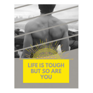 Life Is Tough But So Are You Postcard