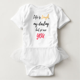 Life is tough,Darling Baby Bodysuit