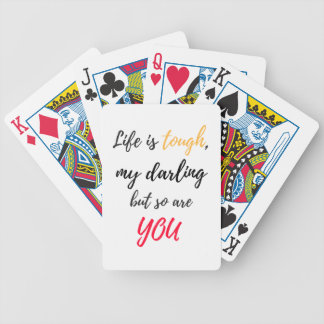 Life is tough,Darling Bicycle Playing Cards