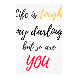 Life is tough,Darling Custom Stationery