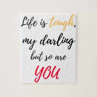 Life is tough,Darling Jigsaw Puzzle