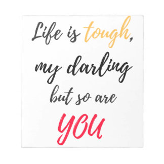 Life is tough,Darling Notepad