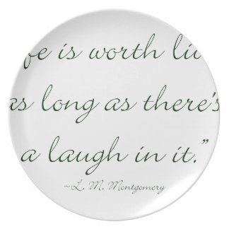 Life Is Worth Living As Long As There Is A Laugh.. Party Plates