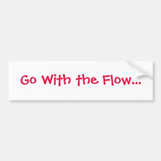 Life lesson bumper sticker- GO With the Flow Bumper Sticker