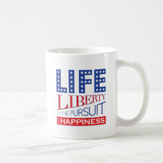 Life, Liberty and the Pursuit of Happiness Coffee Mug