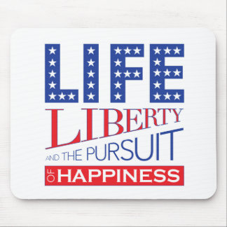 Life, Liberty and the Pursuit of Happiness Mouse Pad