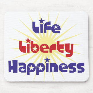 Life Liberty Happiness Mouse Pad