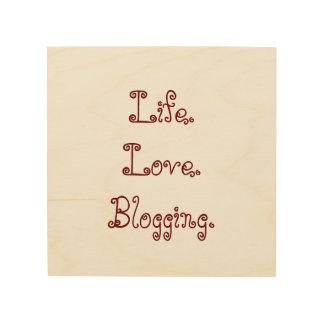 Life. Love. Blogging. Wood Panel