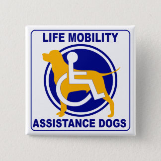 LIFE MOBILITY ASSISTANCE DOGS 2 INCH SQUARE BUTTON