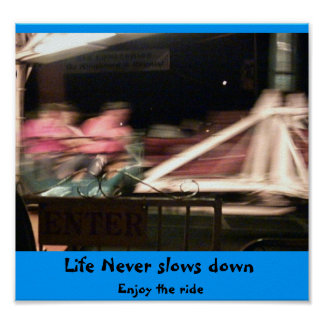 Life never slows down poster
