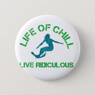 life of chill 2 inch round button