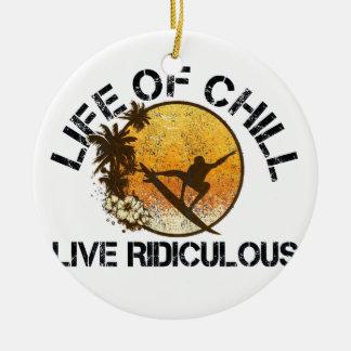 life of chill ceramic ornament