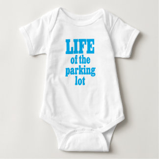 life Of Parking lot baby shirt