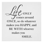"""Life Only Comes Around Once Quote Poster 24"""" x 24"""""""