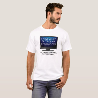 Life Password Funny Tshirt
