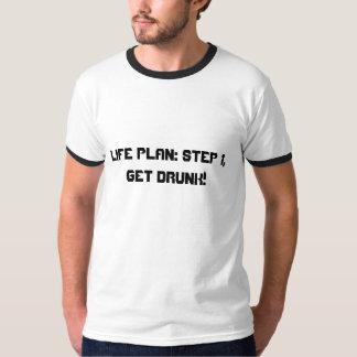 Life Plan: Step 1, Get Drunk! T-Shirt